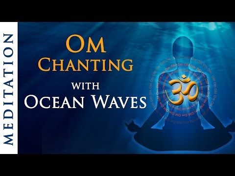 Om Chanting with Ocean Waves | 40 Minutes Calming, Meditation & Relaxation Music
