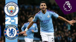 HIGHLIGHTS MAN CITY 2 1 CHELSEA GOALS PLUS MAHREZ REACTION