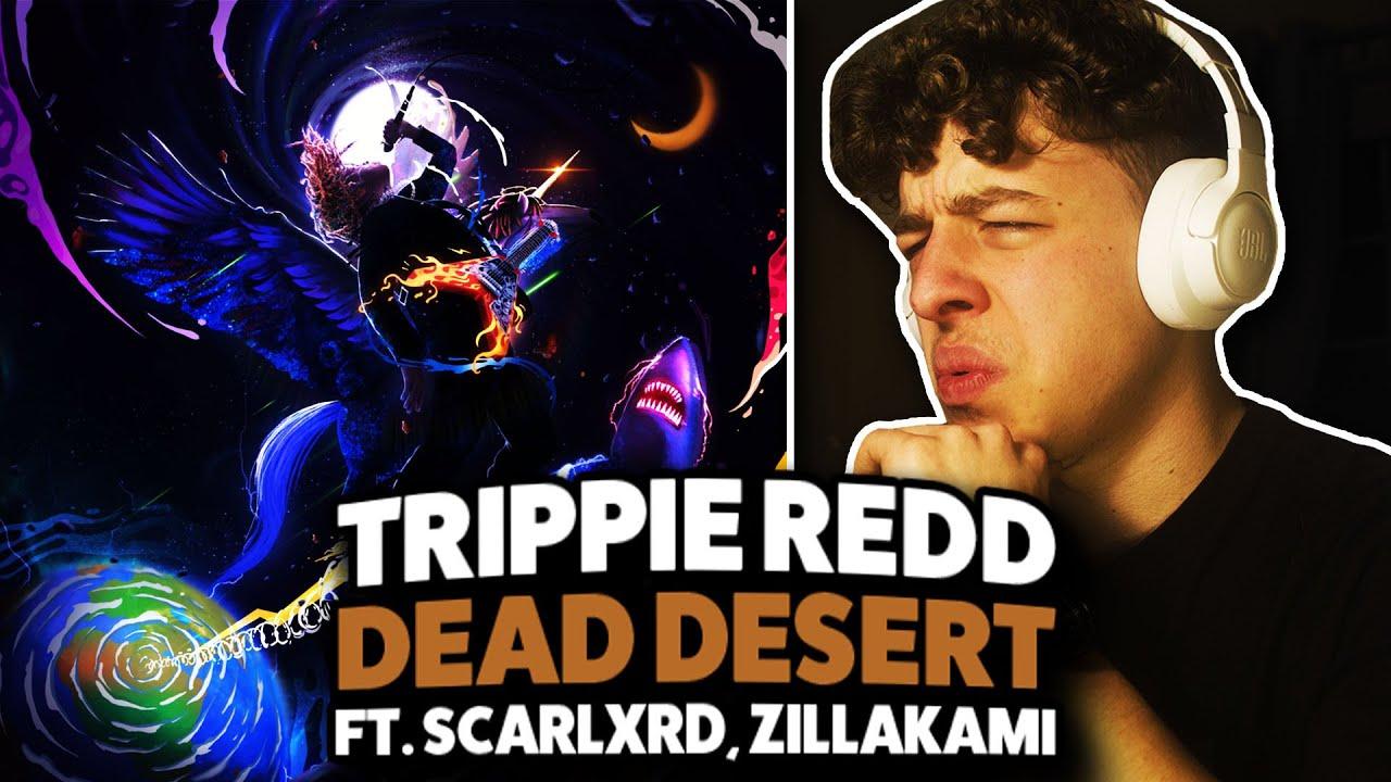 Download Trippie Redd - DEAD DESERT ft. Scarlxrd & Zillakami REACTION!