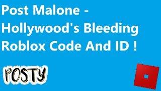 Post Malone - Hollywood's Bleeding Roblox Code And ID | Hollywoods Bleeding Roblox id