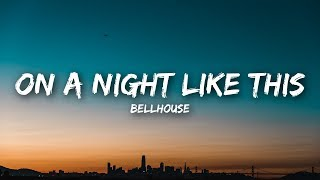 Bellhouse - On a Night Like This