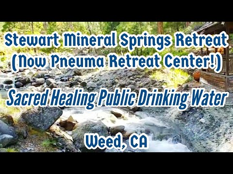 Stewart Mineral Springs Retreat | Sacred Healing Public Spring Drinking Water | Weed, California