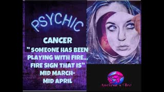 "Cancer, "" Someone has been playing with fire... Fire sign that is."""