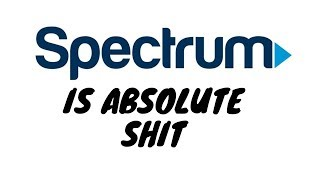 SPECTRUM INTERNET IS TERRIBLE
