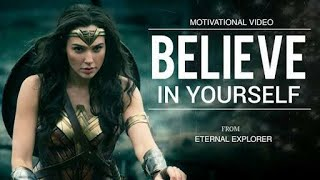 'BELIEVE IN YOURSELF' - Motivational video | Inspirational video | Women | Eternal Explorer