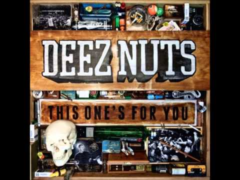 Deez Nuts - This One's For You (Full Album 2010)