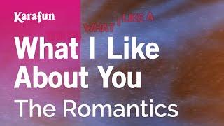 Karaoke What I Like About You - The Romantics *