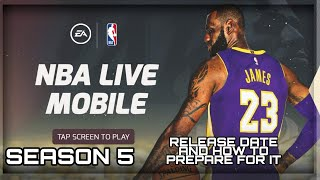NBA LIVE MOBILE SEASON 5!! RELEASE DATE AND HOW TO PREPARE FOR SEASON 5