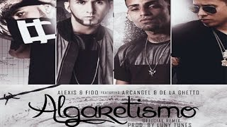 Video Algaretismo (Remix) ft. Arcangel, De La Ghetto Alexis Y Fido