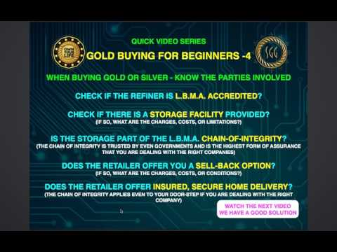 Beginners guide to Gold and Silver  Video 4 - Know The Parties Involved When Buying Gold