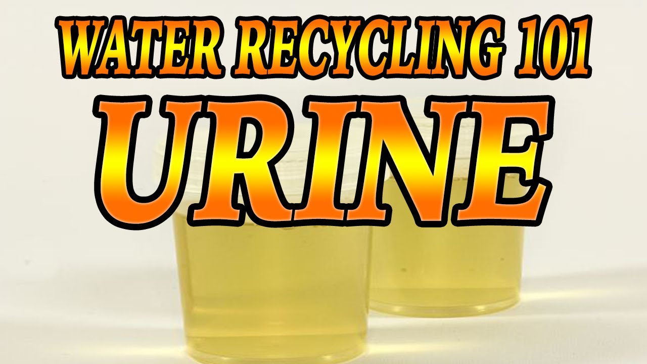 URINE - Water Recycling 101