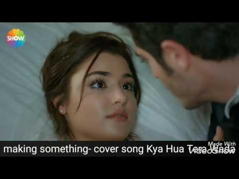 Hayat & Murat Cover Song- Kya Hua Tera Wada
