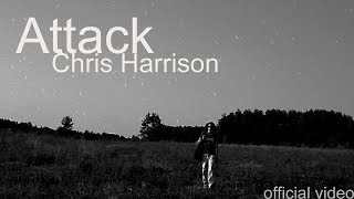 Attack - Chris Harrison (official video)