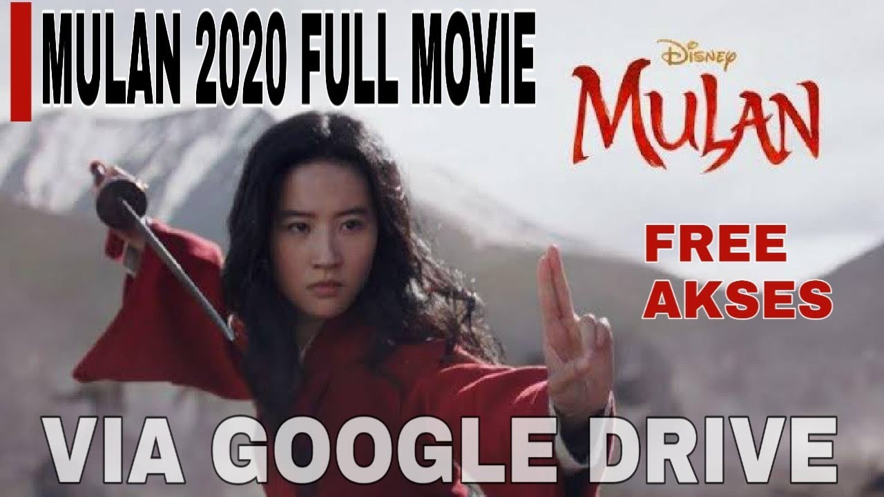 Film Mulan 2020 Sub Indo Full Movie Via Googledrive Tanpa Izin Akses Youtube