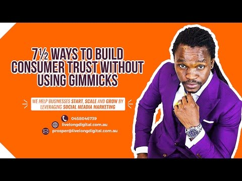 7½ Ways to Build Consumer Trust Without Using Gimmicks