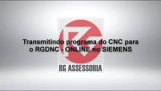 Transmitindo programa do CNC para o RGDNC   ONLINE no SIEMENS