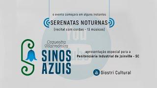 Recital Serenatas Noturnas por Orquestra Filarmônica Sinos Azuis