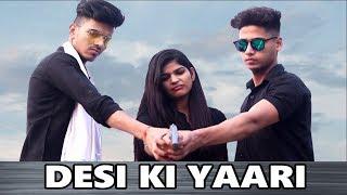 DESI KI YAARI || Tere Jaisa Yaar Kahan || Youthiya Boyzz