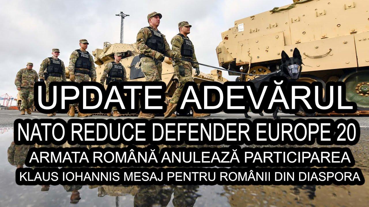 NATO REDUCE DEFENDER EUROPE 20 / ARMATA ROMANA ANULEAZA PARTICIPAREA/ IOHANNIS MESAJ PENTRU ROMANI