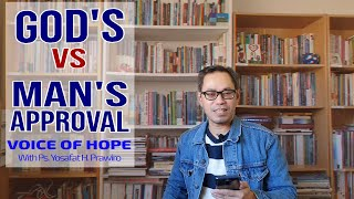GOD'S vs MAN'S APPROVAL  - Seri Renungan Murid Kristus 48 - Ps.Yosafat