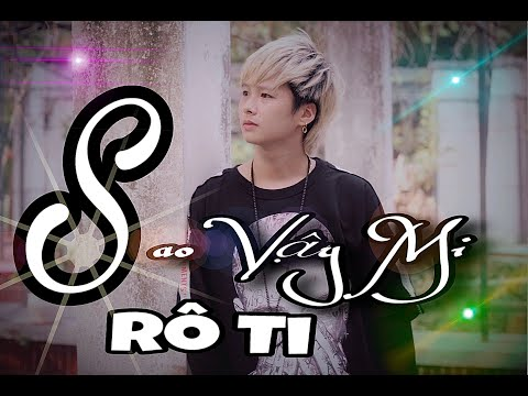 Sao Vậy Mi I Rô Ti I OFFICIAL VIDEO