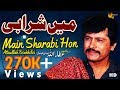 Download Attaullah Khan Esakhelvi | Main Sharabi Hon Mujhe Pyaar Hai | Full HD  MP3 song and Music Video