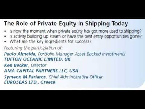 What attracts privet equity to shipping/The role of privet equity in shipping today