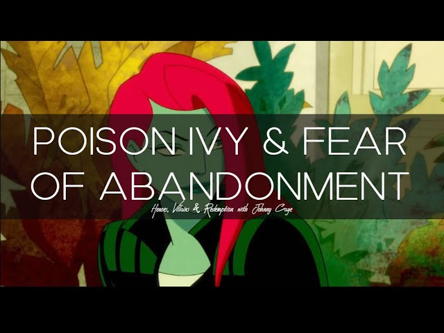 """Heroes, Villains & Redemption - Poison Ivy & Fear of Abandonment"" with Jonathan Chan"