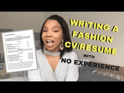 HOW TO WRITE A FASHION CV/RESUME WITH NO INDUSTRY EXPERIENCE + Some Life Advice | C NICOLE