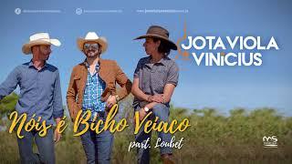 Baixar Jota Viola & Vinícius - Nóis é Bicho Veiaco part. Loubet