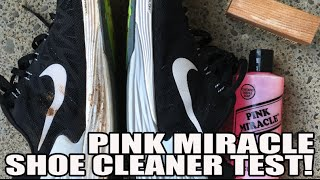 Pink Miracle Shoe / Sneaker Cleaner Test / Review!