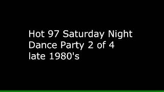 Hot 97 Saturday Night Dance Party 1988-1989 (Part 2 of 4)