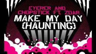Eyerer & Chopstick Feat. Zdar - Make My Day (Haunting) (Dabruck & Klein Remix)