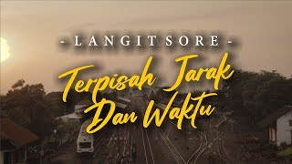 Download Lagu LANGIT SORE : TERPISAH JARAK DAN WAKTU (OFFICIAL LYRIC VIDEO) mp3