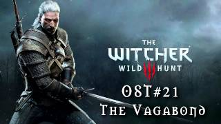 The Witcher 3: Wild Hunt - Soundtrack #21 ( The VagaBond ) | 320Kbps HD