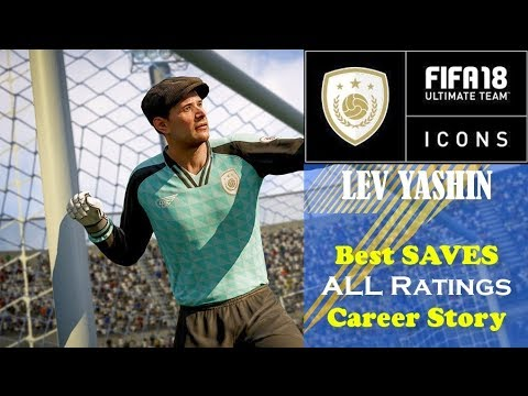Best of ICONS FIFA 18 LEV YASHIN Best SAVES New ICON Official Career Story and 3 Different Ratings
