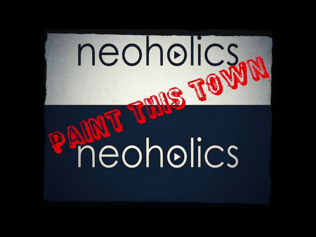 Neoholics - Paint This Town (remix)