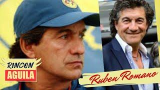 RUBEN OMAR ROMANO | Ex técnico del CLUB AMERICA | Rincon Aguila | Ep. 50