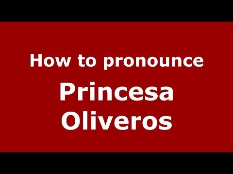 How to pronounce Princesa Oliveros (Colombian Spanish/Colombia)  - PronounceNames.com