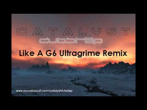 Dubstep Like A G6 Catalyst Ultragrime Remix FAR EAST MOVEMENT Dubstep + Download