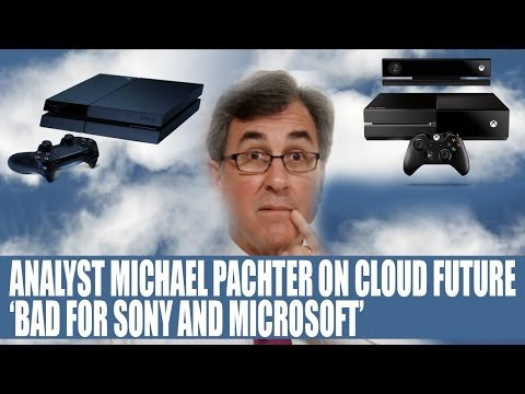 Michael Pachter - Analyst Believes Cloud Future Will Be Avoided By MS & Sony
