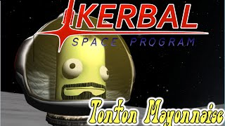 tests tonton Mayonnaise - délire sur KSP (Kerbal Space Program)
