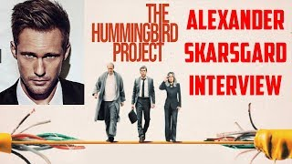 Alexander Skarsgard Interview - The Hummingbird Project