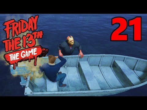 [21] Jason Versus Boats!!! (Let's Play Friday The 13th The Game)