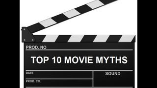 Top 10 Movie Myths