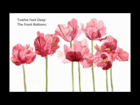Twelve Feet Deep - The Front Bottoms