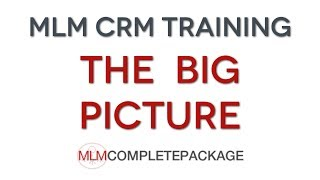 mlm crm training big picture mlm crm 1