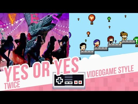 YES OR YES, TWICE - Videogame Style