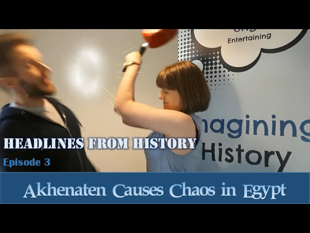 Akhenaten Causes Chaos in Ancient Egypt: Headlines from History, Ep 3