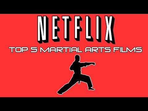 Netflix Martial Arts Films Top 5